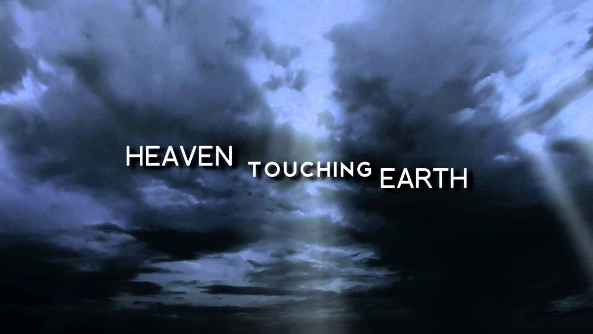 Heaven Touching Earth:Kingdom Principles